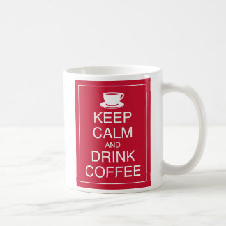 Keep Calm and Drink Coffee Mug
