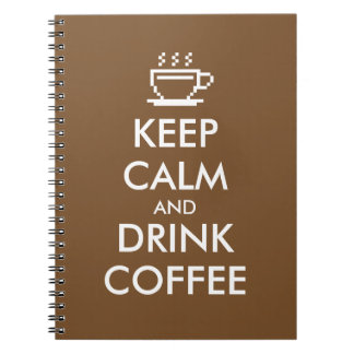 Keep calm and drink coffee notebook journal