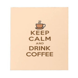 Keep Calm and Drink Coffee Notepad