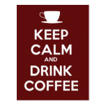 Keep Calm and Drink Coffee Post Card