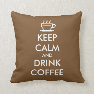 Keep calm and drink coffee throw pillow | Brown