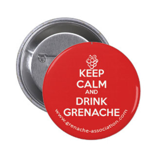 Keep calm and drink Grenache 2 Inch Round Button