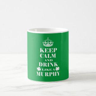 Keep Calm and Drink Like a Murphy Coffee Mug