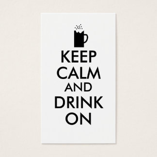 Keep Calm and Drink On Beer Soda Root Beer Lovers Business Card