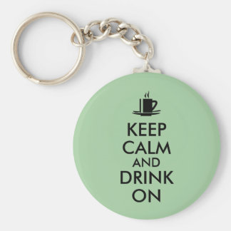 Keep Calm and Drink On Coffee Tea Customizable Basic Round Button Keychain