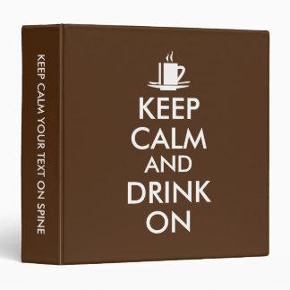Keep Calm and Drink On Coffee Tea Customizable Vinyl Binders
