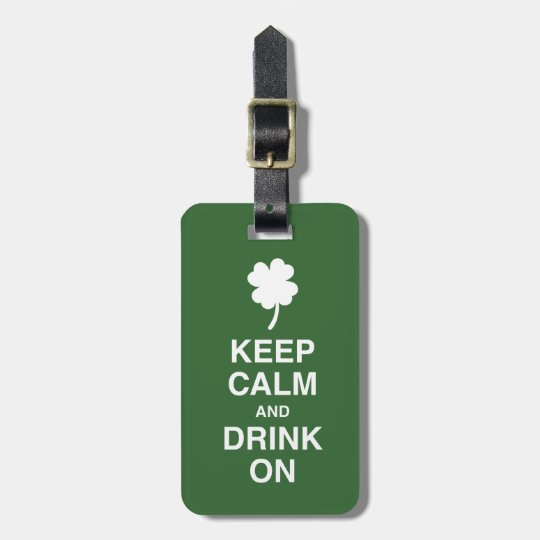 Keep Calm and Drink On Luggage Tag