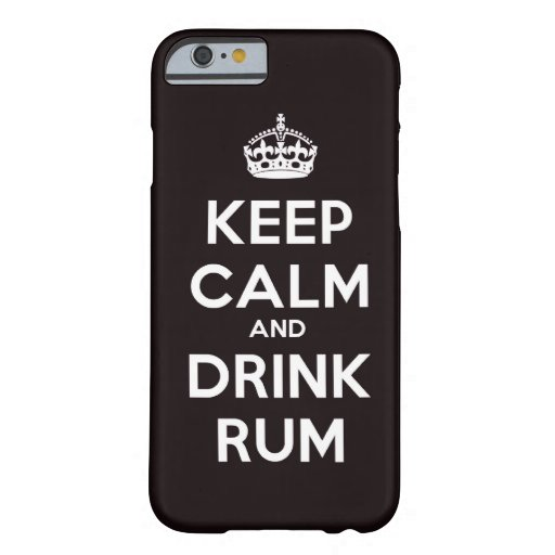 Keep calm and Drink Rum alcohol drinking pirate sh iPhone 6 Case