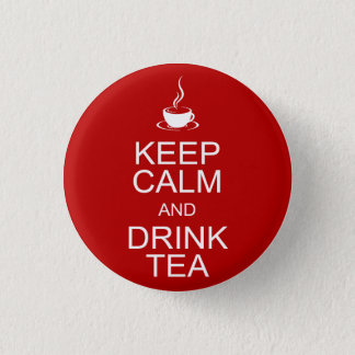 Keep Calm and Drink Tea 1 Inch Round Button