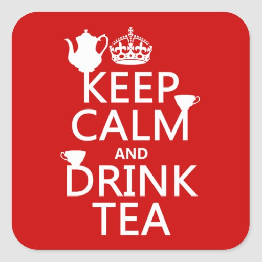 Keep Calm and Drink Tea - All Colors Sticker
