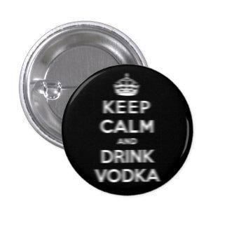Keep calm and drink vodka 1 inch round button