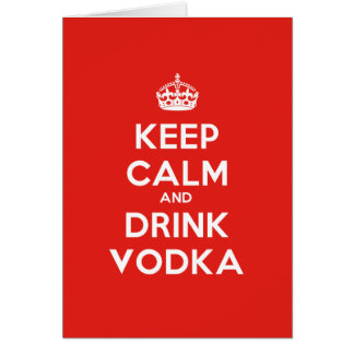 KEEP CALM AND DRINK VODKA CARD