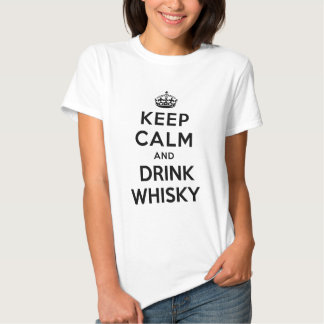 keep calm and drink whiskey t shirts