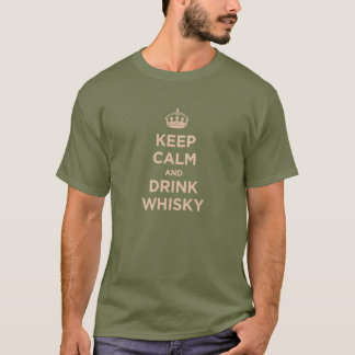 keep calm and drink whisky T-Shirt