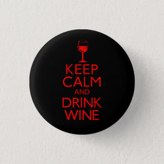 Keep Calm and Drink Wine 1 Inch Round Button