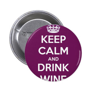 Keep Calm and Drink Wine 2 Inch Round Button