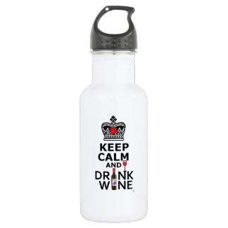 Keep Calm and Drink Wine 532 Ml Water Bottle