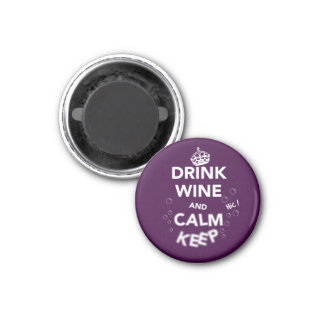 Keep Calm and Drink Wine (Almost) 1 Inch Round Magnet