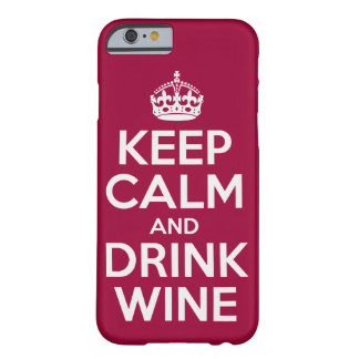 Keep Calm And Drink Wine Barely There iPhone 6 Case