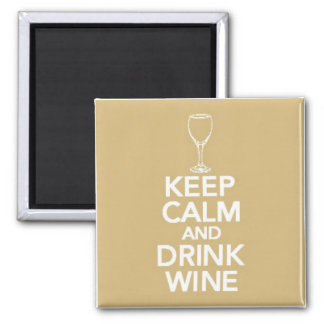 Keep Calm and Drink Wine Square Magnet