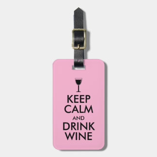 Keep Calm and Drink Wine Wine Lover Custom Luggage Tag