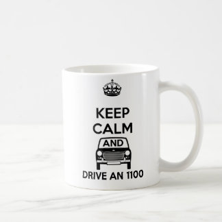 Keep calm and drive an Austin Morris 1100 Mug