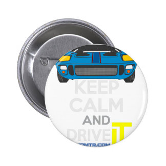 Keep Calm and Drive IT - cod. 1967GT40 2 Inch Round Button