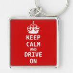 Keep Calm and DRIVE ON Keychain