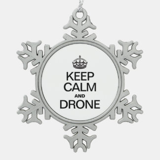KEEP CALM AND DRONE PEWTER SNOWFLAKE ORNAMENT
