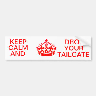 KEEP CALM AND DROP YOUR TAILGATE BUMPER STICKER