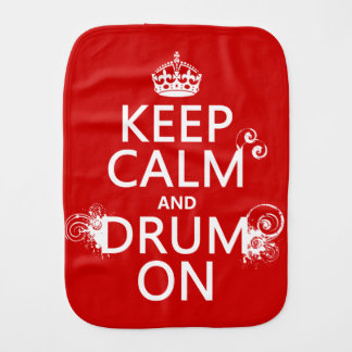 Keep Calm and Drum On (any background color) Burp Cloth
