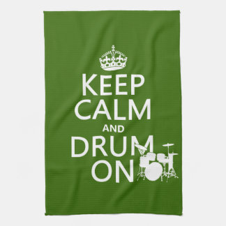 Keep Calm and Drum On (any background color) Kitchen Towel