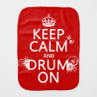 Keep Calm and Drum On (any background colour) Burp Cloth