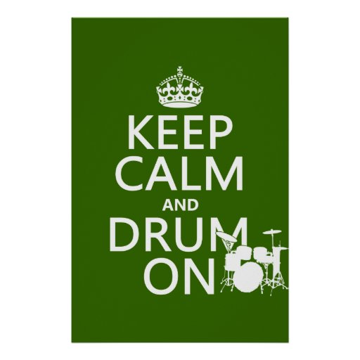 Keep Calm and Drum On (any background colour) Poster