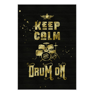 Keep Calm and Drum On Gold Grunge Typography Poster