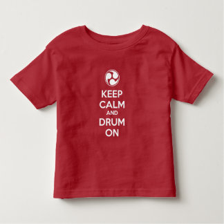 Keep Calm and Drum On Toddler T-shirt