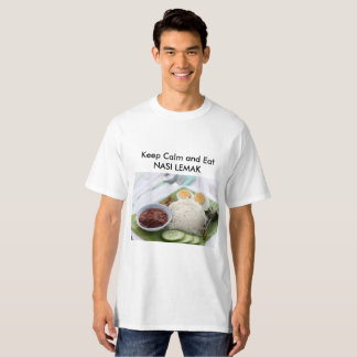 Keep calm and east Nasi Lemak T-Shirt