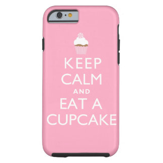 Keep Calm and Eat a Cupcake {pink} Tough iPhone 6 Case