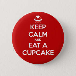 Keep Calm and Eat A Cupcake Red 2 Inch Round Button