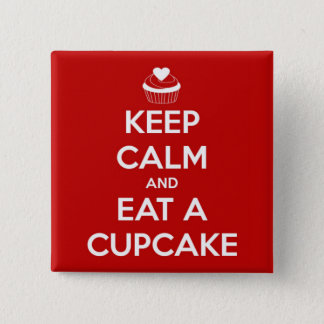 Keep Calm and Eat A Cupcake Red 2 Inch Square Button