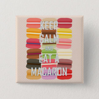 Keep Calm and Eat a Macaron 2 Inch Square Button