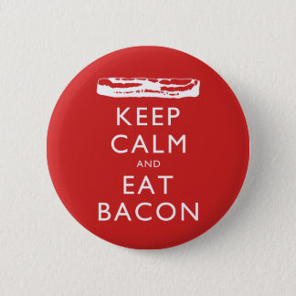 Keep Calm and Eat Bacon 2 Inch Round Button