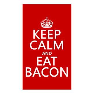 Keep Calm and Eat Bacon Business Card