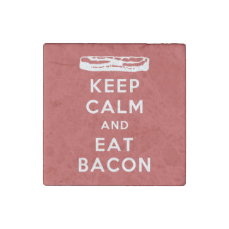 Keep Calm and Eat Bacon Stone Magnets