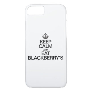 KEEP CALM AND EAT BLACKBERRY'S iPhone 7 CASE