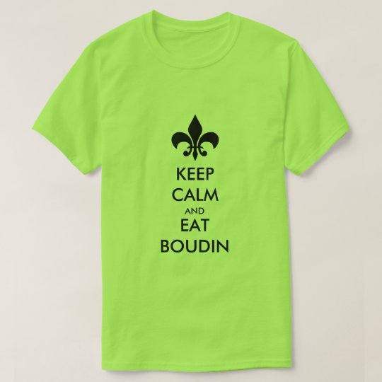 Keep Calm and Eat Boudin South Louisiana Tee Shirt
