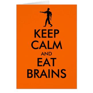 KEEP CALM and EAT BRAINS Greeting Card
