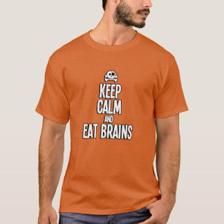 Keep Calm And Eat Brains - Halloween LIMITED T-Shirt