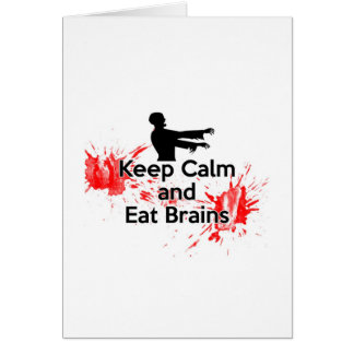 Keep Calm and Eat Brains - Zombie Card