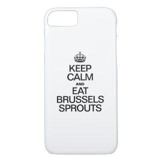 KEEP CALM AND EAT BRUSSLES SPROUTS iPhone 7 CASE